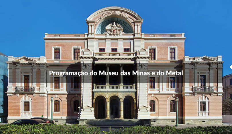 Programação do Museu das Minas e do Metal