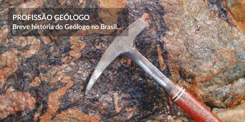 Breve História do Geólogo no Brasil
